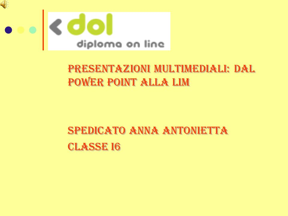 PRESENTAZIONI MULTIMEDIALI: DAL POWER POINT ALLA LIM
