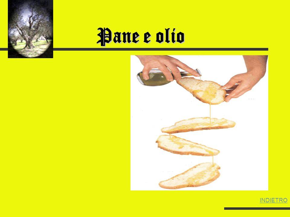 Pane e olio INDIETRO