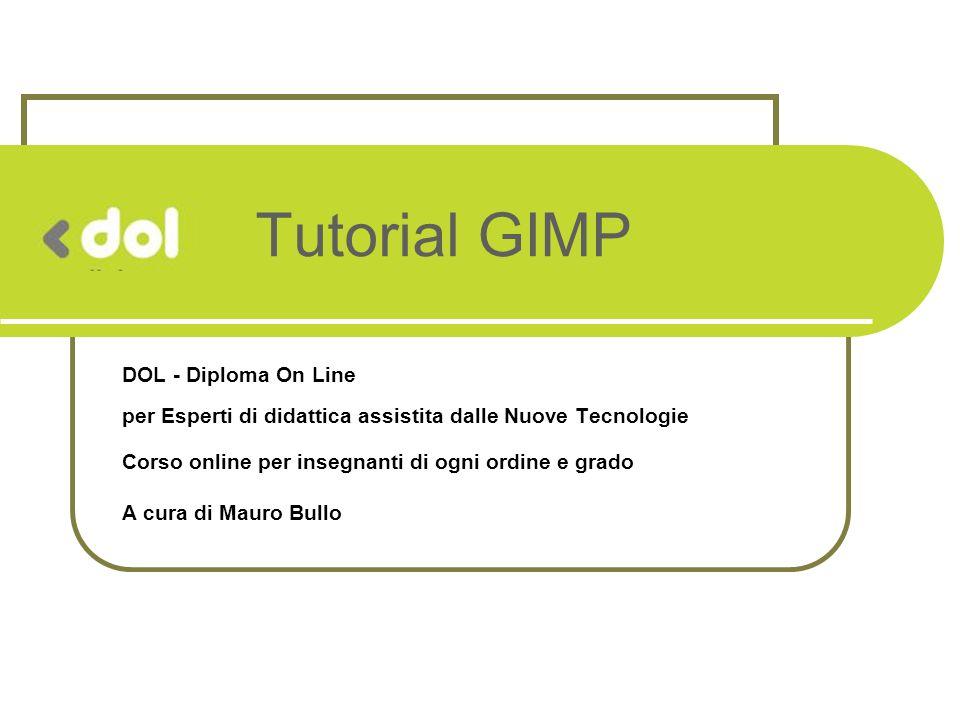 Tutorial GIMP DOL - Diploma On Line per Esperti di didattica assistita dalle Nuove Tecnologie. Corso online per insegnanti di ogni ordine e grado.