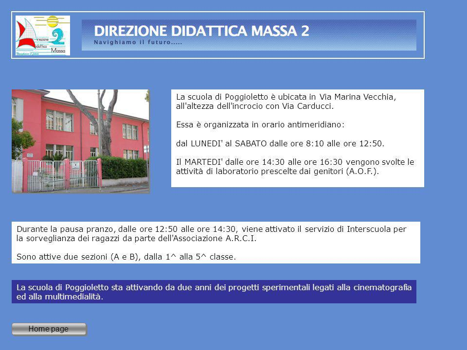 La scuola di Poggioletto è ubicata in Via Marina Vecchia, all altezza dell incrocio con Via Carducci.