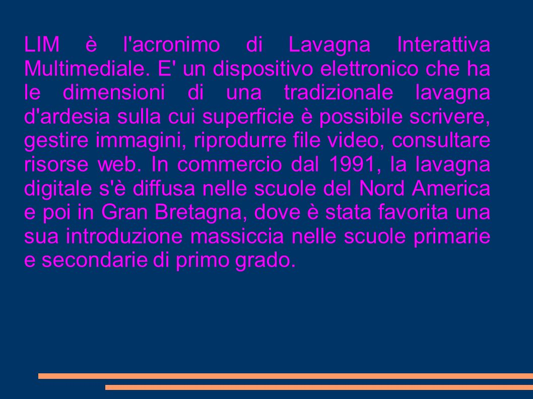 LIM è l acronimo di Lavagna Interattiva Multimediale