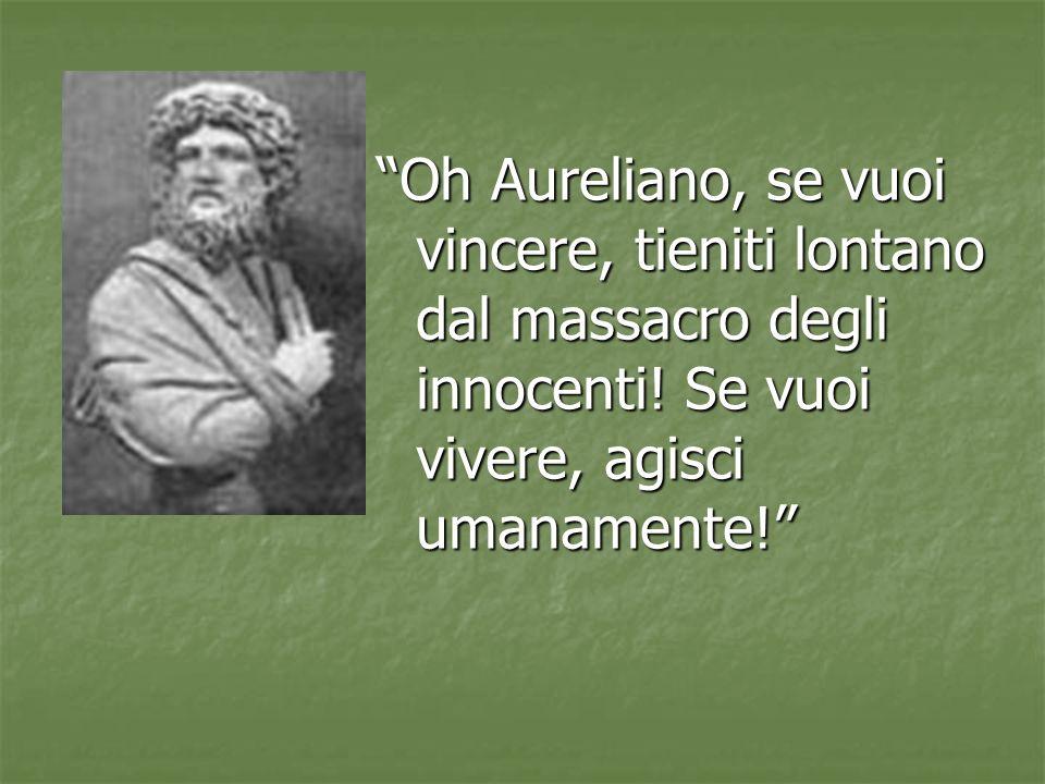 Oh Aureliano, se vuoi vincere, tieniti lontano dal massacro degli innocenti.