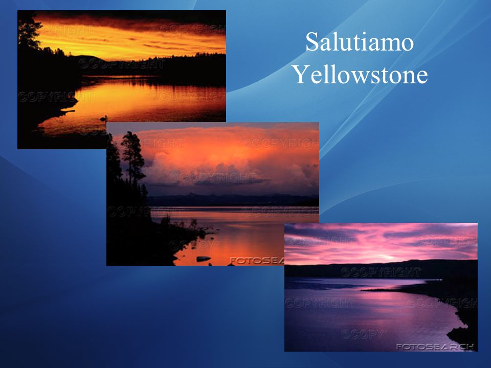 Salutiamo Yellowstone