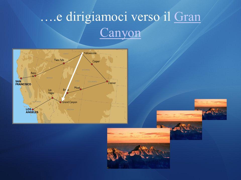 ….e dirigiamoci verso il Gran Canyon