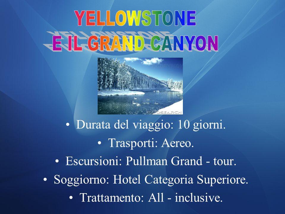 YELLOWSTONE E IL GRAND CANYON Durata del viaggio: 10 giorni.