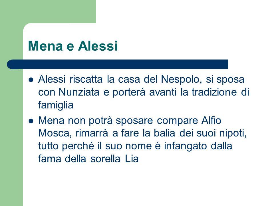 Mena e Alessi Alessi riscatta la casa del Nespolo, si sposa con Nunziata e porterà avanti la tradizione di famiglia.