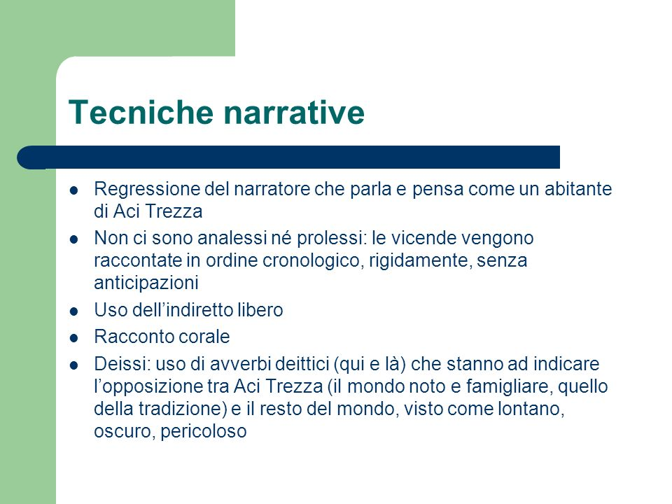 Tecniche narrative Regressione del narratore che parla e pensa come un abitante di Aci Trezza.