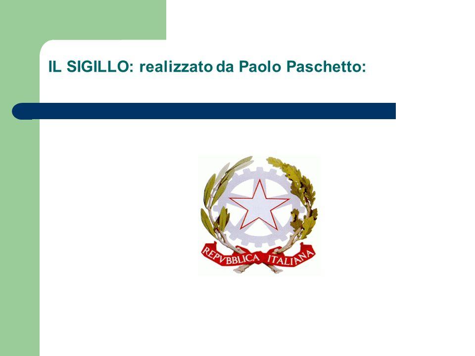 IL SIGILLO: realizzato da Paolo Paschetto: