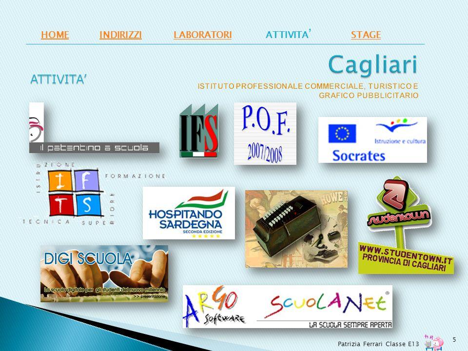 HOME INDIRIZZI. LABORATORI. ATTIVITA' STAGE. Cagliari ISTITUTO PROFESSIONALE COMMERCIALE, TURISTICO E GRAFICO PUBBLICITARIO.
