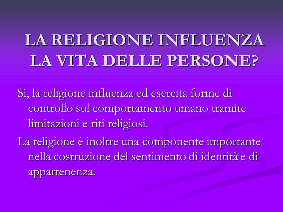 LA RELIGIONE INFLUENZA LA VITA DELLE PERSONE