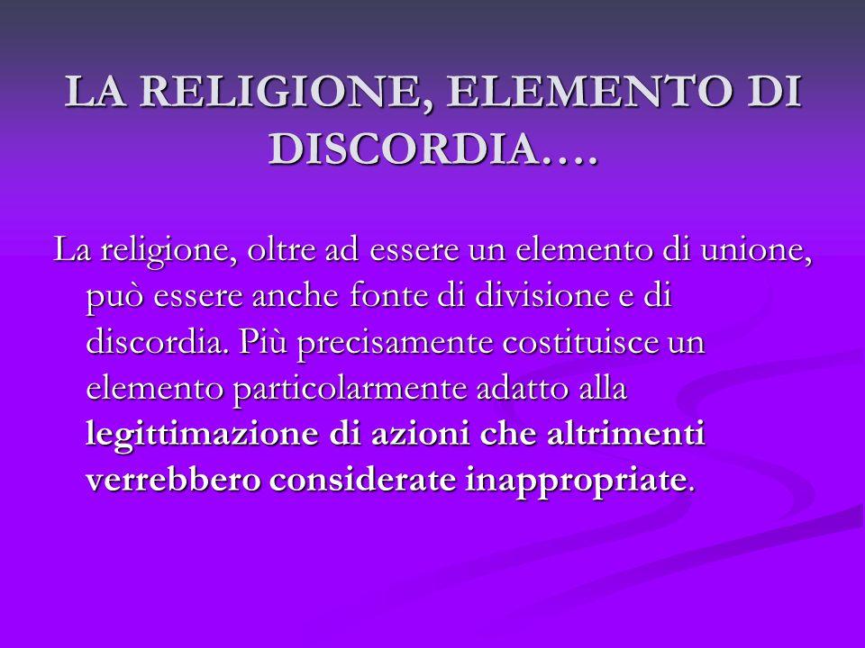 LA RELIGIONE, ELEMENTO DI DISCORDIA….