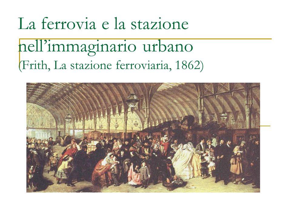 La ferrovia e la stazione nell'immaginario urbano (Frith, La stazione ferroviaria, 1862)
