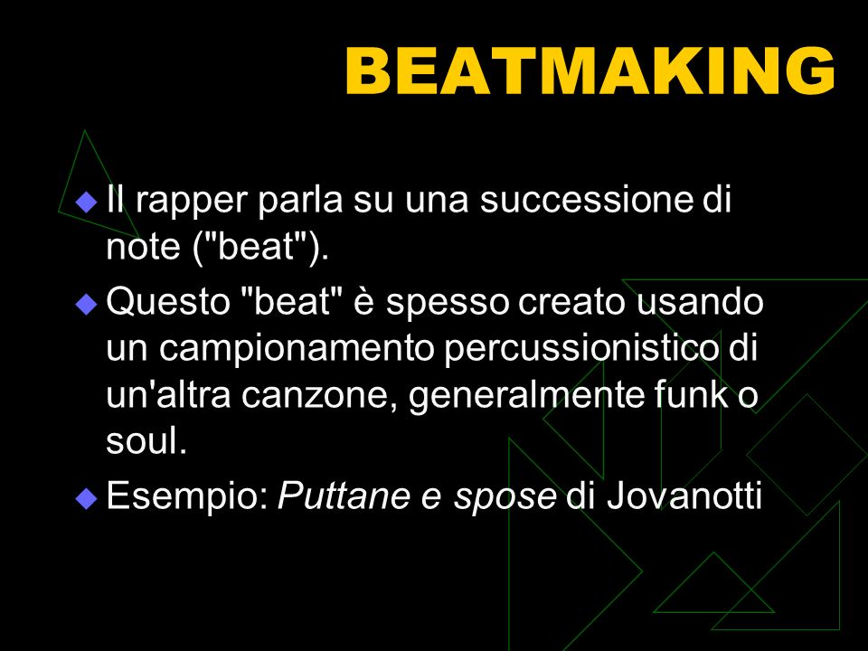 BEATMAKING Il rapper parla su una successione di note ( beat ).