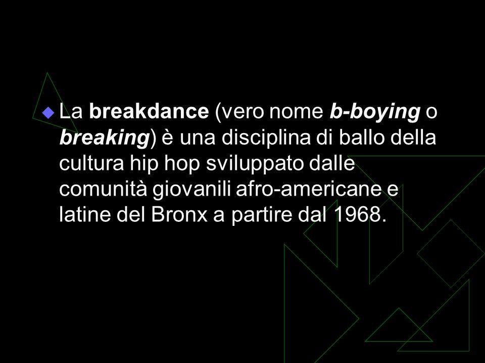La breakdance (vero nome b-boying o breaking) è una disciplina di ballo della cultura hip hop sviluppato dalle comunità giovanili afro-americane e latine del Bronx a partire dal 1968.