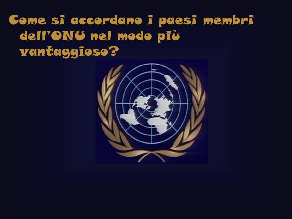 Come si accordano i paesi membri dell'ONU nel modo più vantaggioso