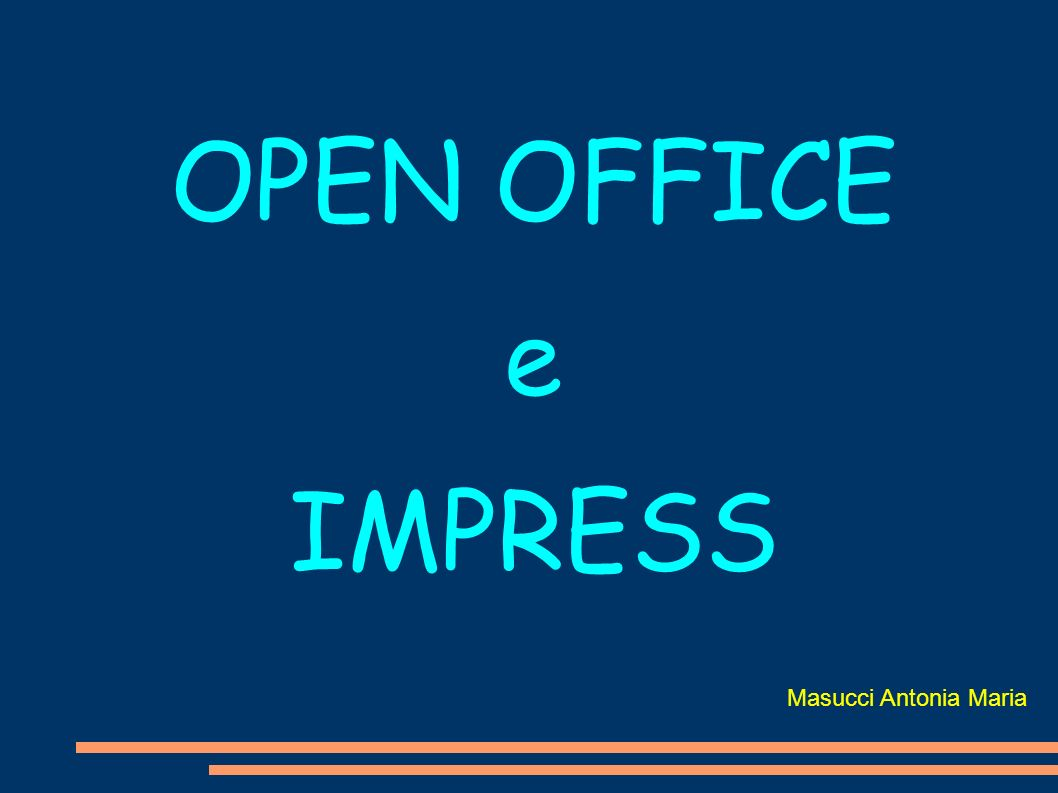 OPEN OFFICE e IMPRESS Masucci Antonia Maria