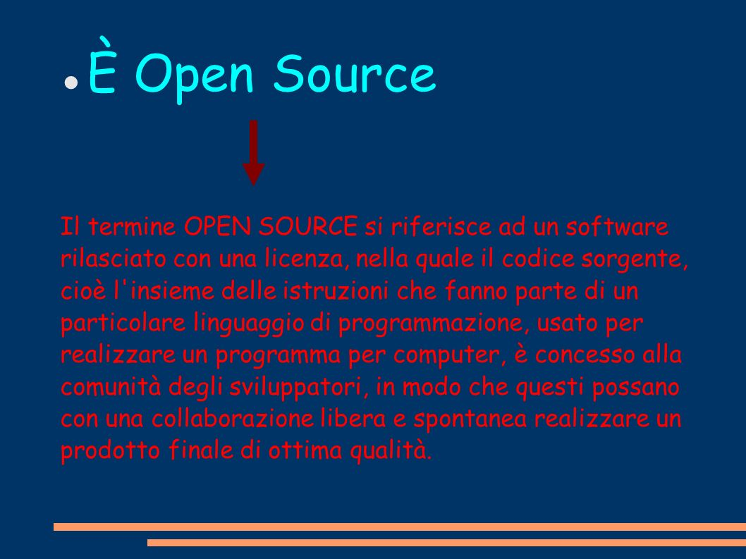 È Open Source Il termine OPEN SOURCE si riferisce ad un software