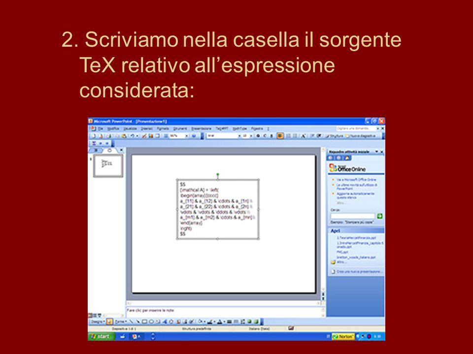 2. Scriviamo nella casella il sorgente TeX relativo all'espressione considerata: