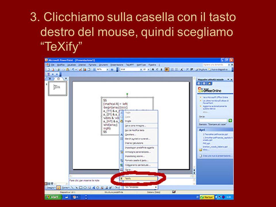 3. Clicchiamo sulla casella con il tasto destro del mouse, quindi scegliamo TeXify
