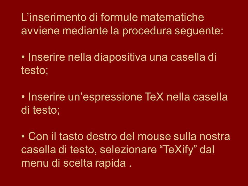 L'inserimento di formule matematiche avviene mediante la procedura seguente: