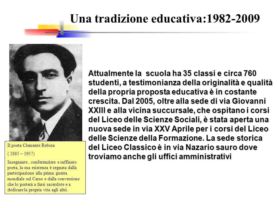 Una tradizione educativa:1982-2009