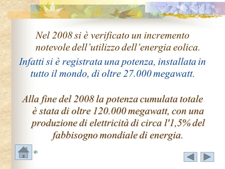 Nel 2008 si è verificato un incremento notevole dell'utilizzo dell'energia eolica.