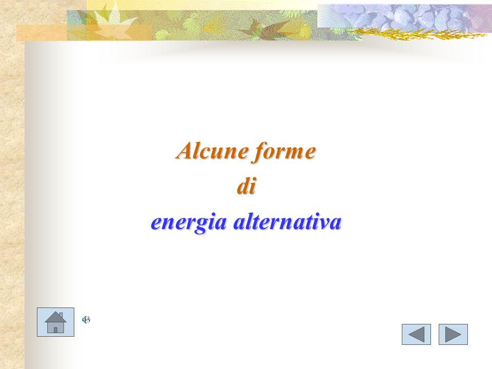 Alcune forme di energia alternativa