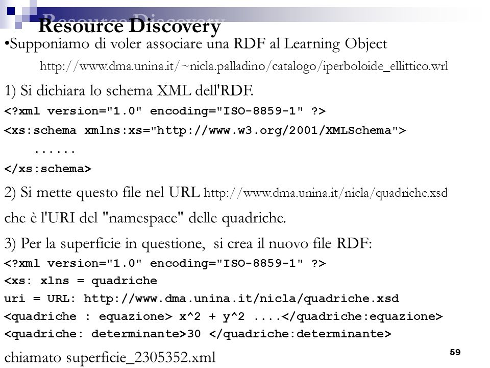 Resource Discovery Supponiamo di voler associare una RDF al Learning Object.