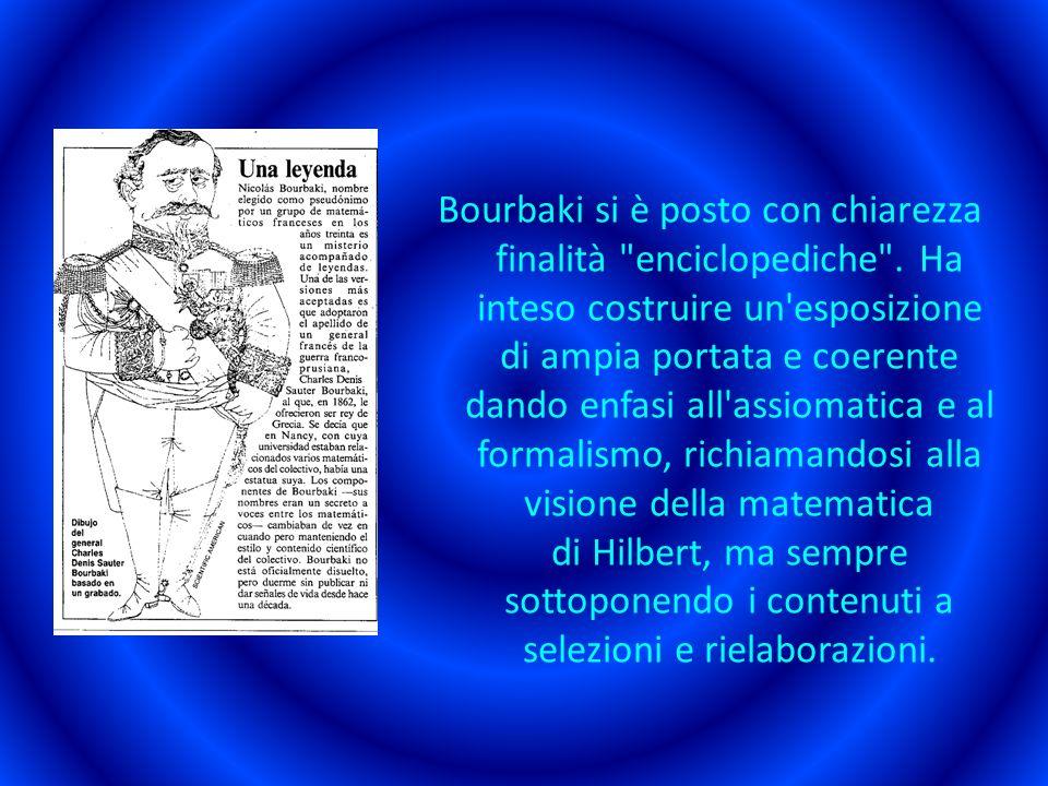 Bourbaki si è posto con chiarezza finalità enciclopediche