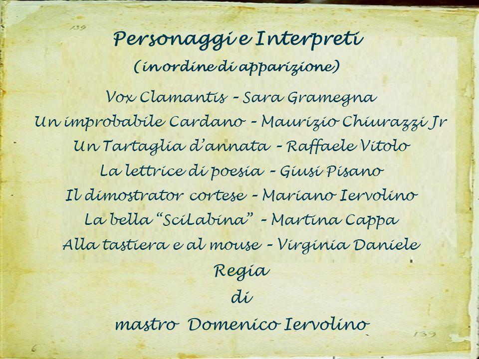 Personaggi e Interpreti (in ordine di apparizione)