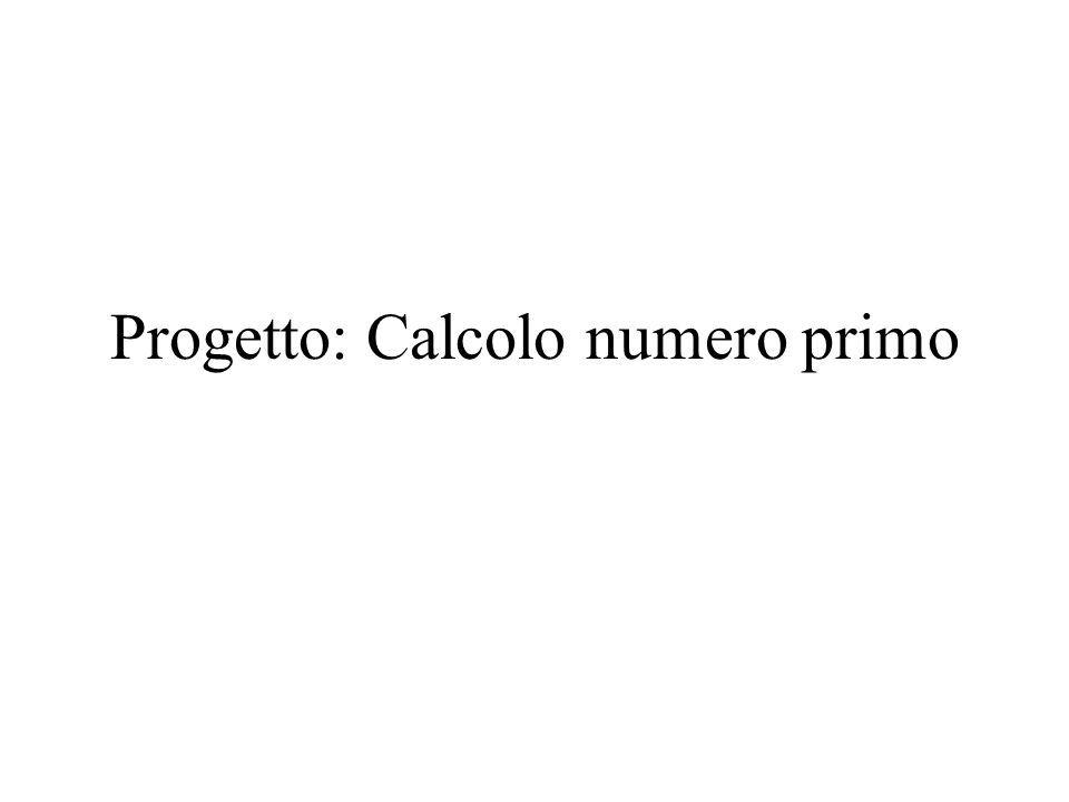 Progetto: Calcolo numero primo