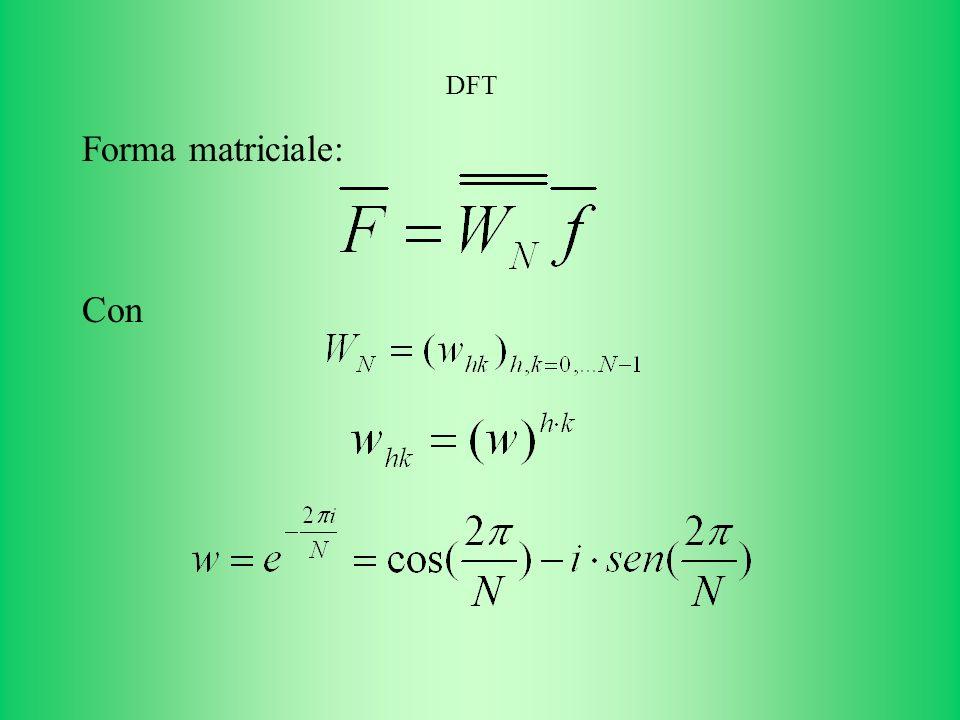 DFT Forma matriciale: Con