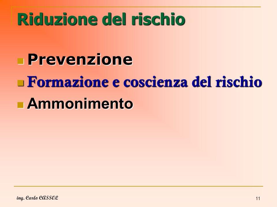 Riduzione del rischio Prevenzione Formazione e coscienza del rischio