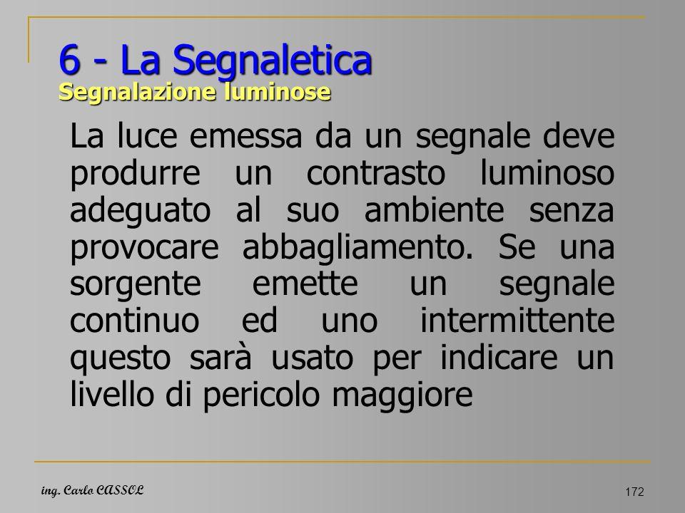 6 - La Segnaletica Segnalazione luminose