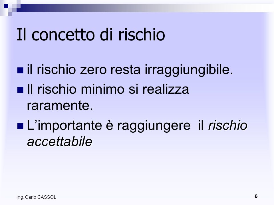 Il concetto di rischio il rischio zero resta irraggiungibile.
