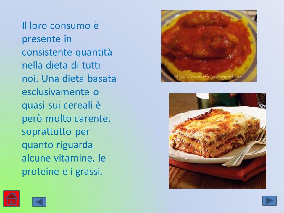 Il loro consumo è presente in consistente quantità nella dieta di tutti noi.