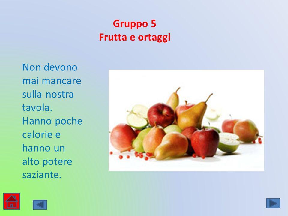 Gruppo 5 Frutta e ortaggi. Non devono mai mancare sulla nostra tavola.