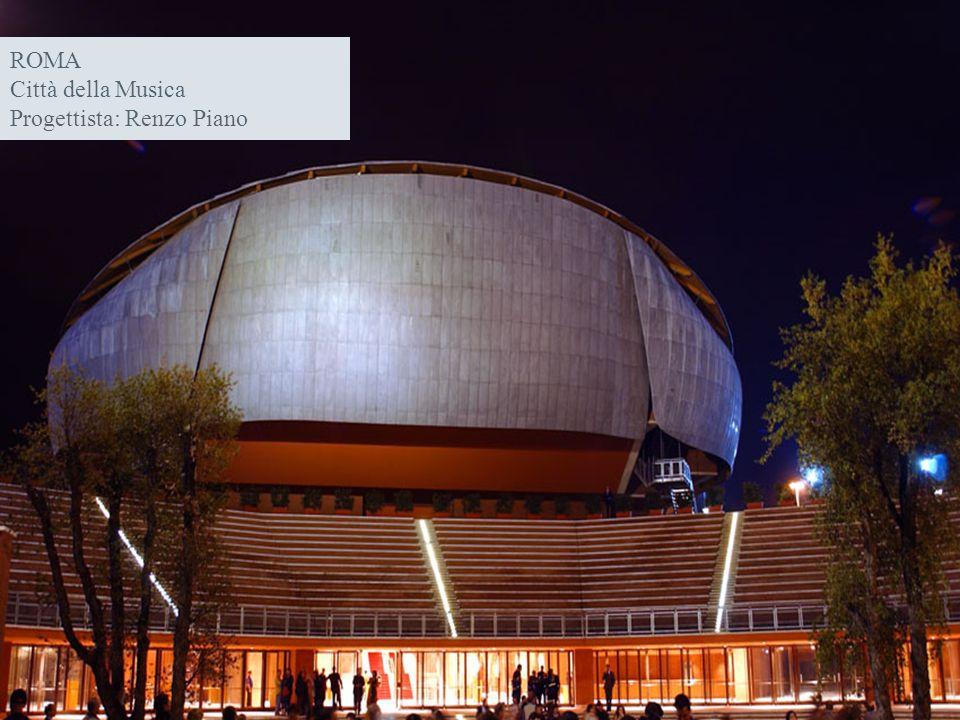 ROMA Città della Musica Progettista: Renzo Piano