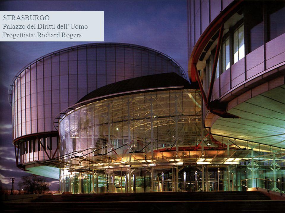 STRASBURGO Palazzo dei Diritti dell'Uomo Progettista: Richard Rogers