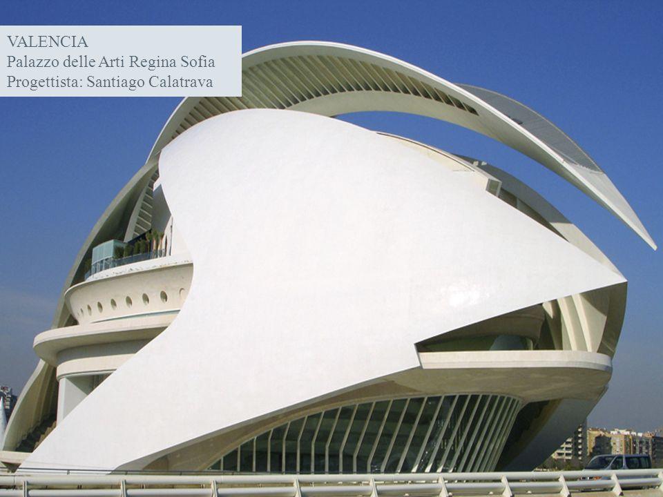 VALENCIA Palazzo delle Arti Regina Sofia Progettista: Santiago Calatrava