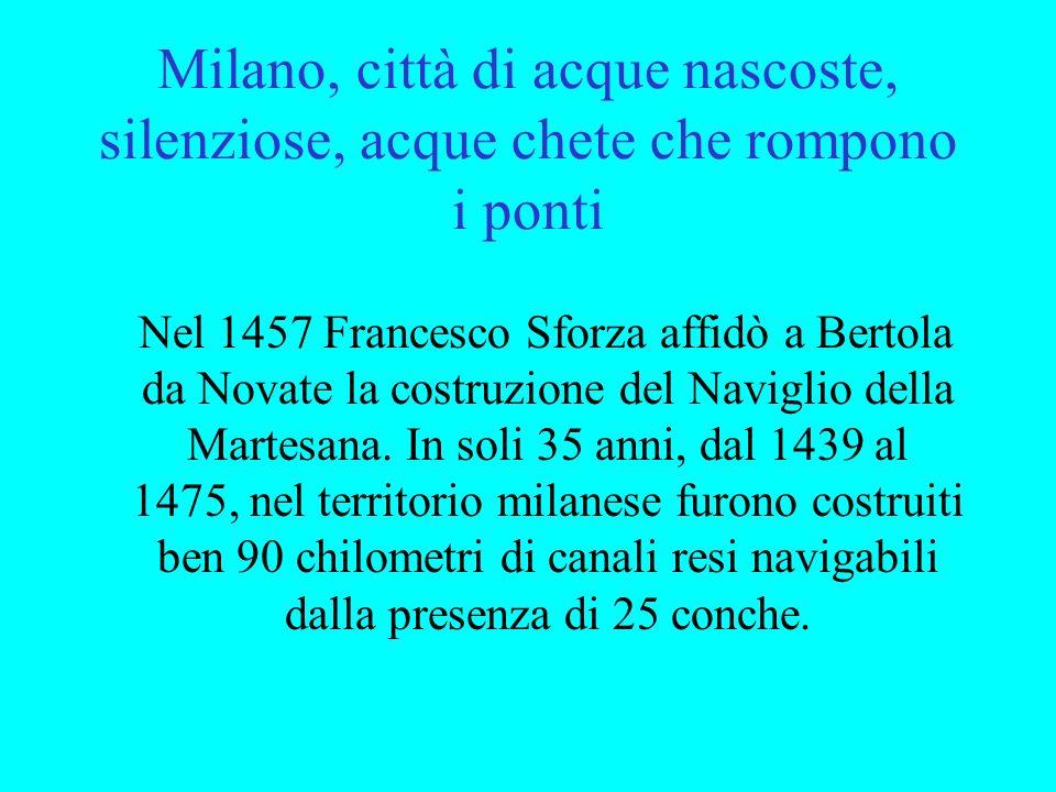 Milano, città di acque nascoste, silenziose, acque chete che rompono i ponti