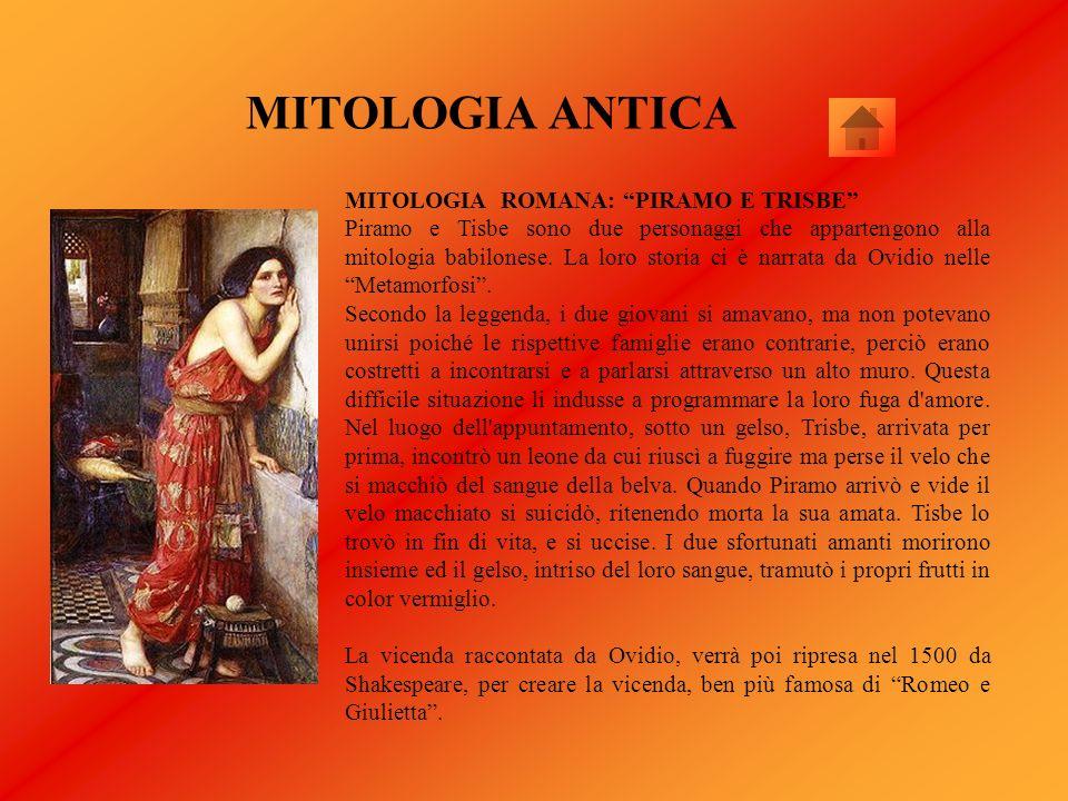 MITOLOGIA ANTICA MITOLOGIA ROMANA: PIRAMO E TRISBE