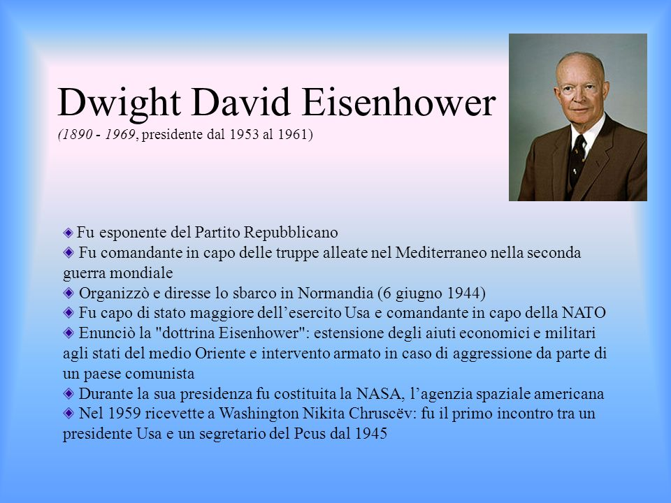 Dwight David Eisenhower (1890 - 1969, presidente dal 1953 al 1961)