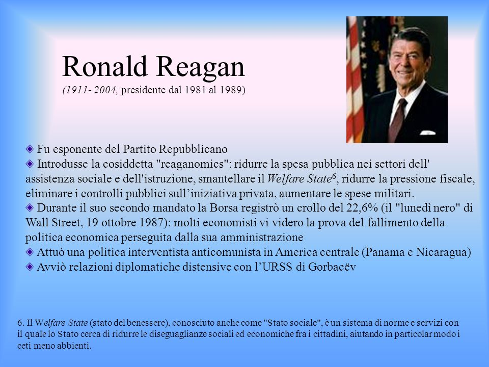 Ronald Reagan (1911- 2004, presidente dal 1981 al 1989)