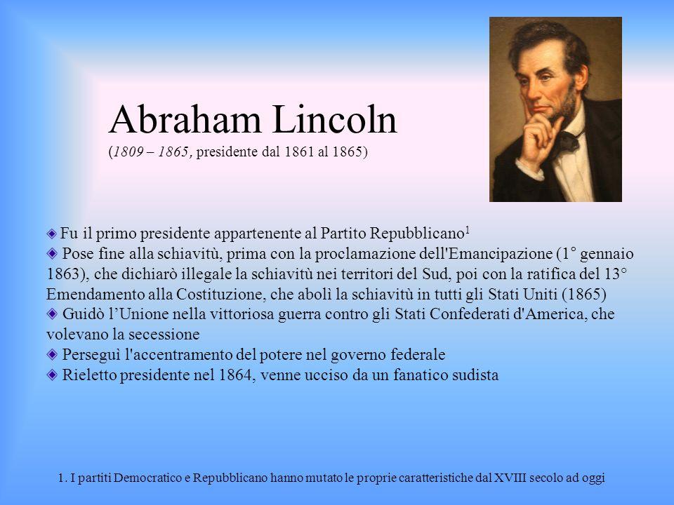 Abraham Lincoln (1809 – 1865, presidente dal 1861 al 1865)