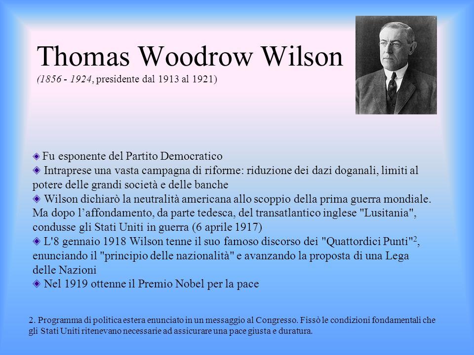 Thomas Woodrow Wilson (1856 - 1924, presidente dal 1913 al 1921)