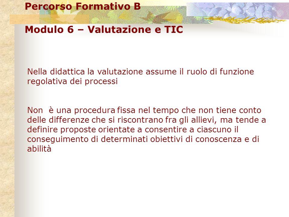 Percorso Formativo B Modulo 6 – Valutazione e TIC