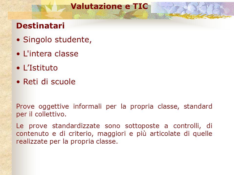 Valutazione e TIC Destinatari Singolo studente, L intera classe