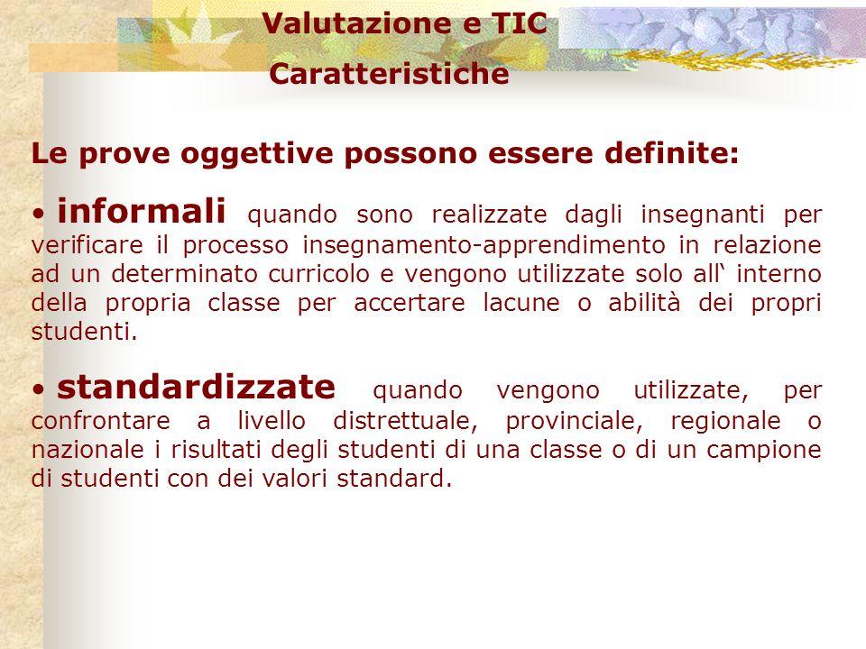 Valutazione e TIC Caratteristiche. Le prove oggettive possono essere definite: