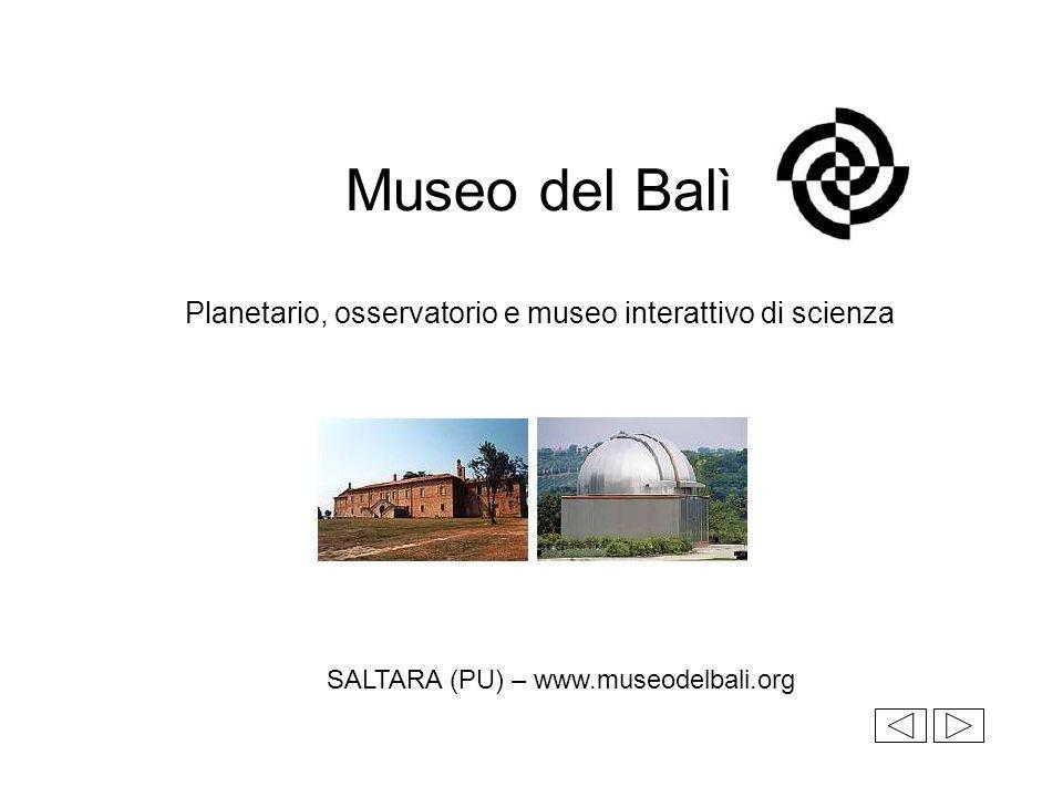 Museo del Balì Planetario, osservatorio e museo interattivo di scienza